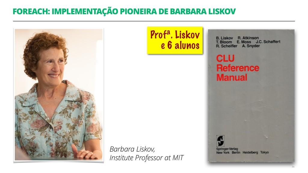 FOREACH: IMPLEMENTAÇÃO PIONEIRA DE BARBARA LISK...