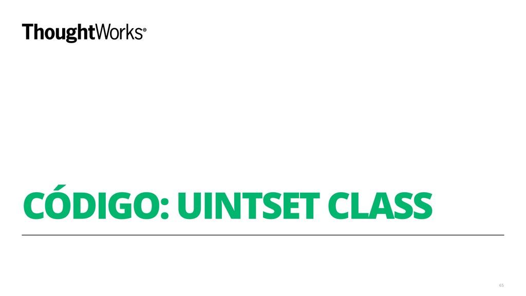 CÓDIGO: UINTSET CLASS 65