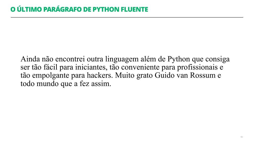 O ÚLTIMO PARÁGRAFO DE PYTHON FLUENTE 92 Ainda n...