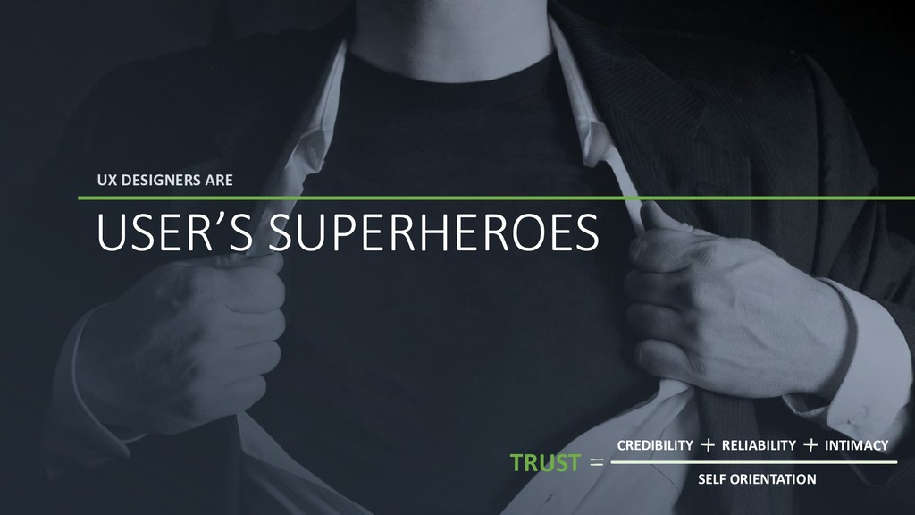 UX DESIGNERS ARE USER'S SUPERHEROES TRUST CREDI...