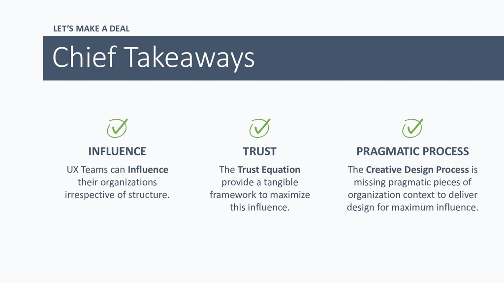 LET'S MAKE A DEAL Chief Takeaways INFLUENCE UX ...