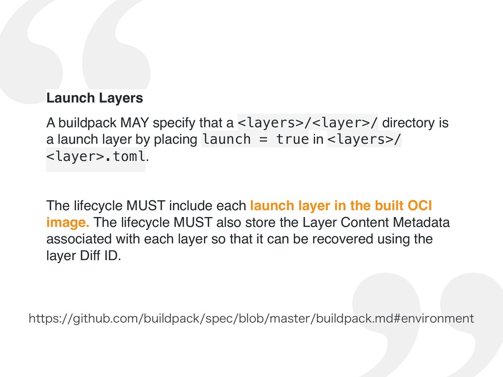 Launch Layers A buildpack MAY specify that a <l...