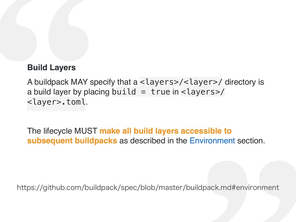 Build Layers A buildpack MAY specify that a <la...