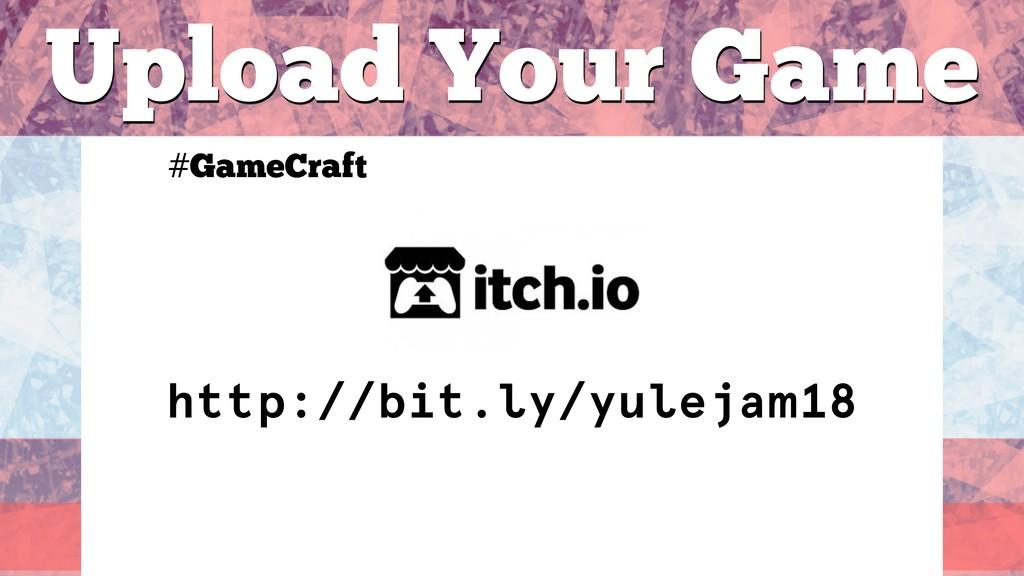 #GameCraft Upload Your Game http://bit.ly/yulej...