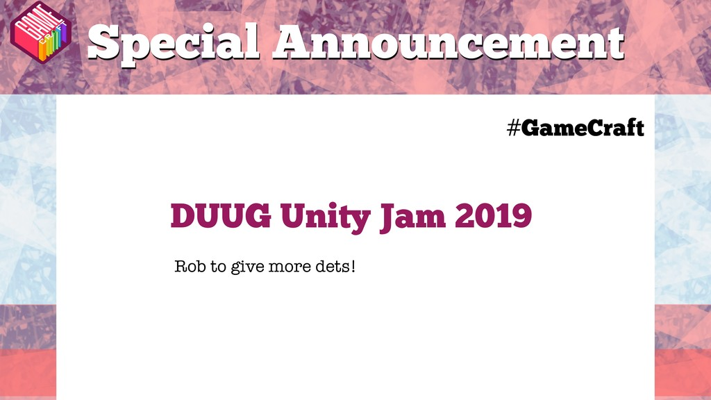 #GameCraft DUUG Unity Jam 2019 Rob to give more...