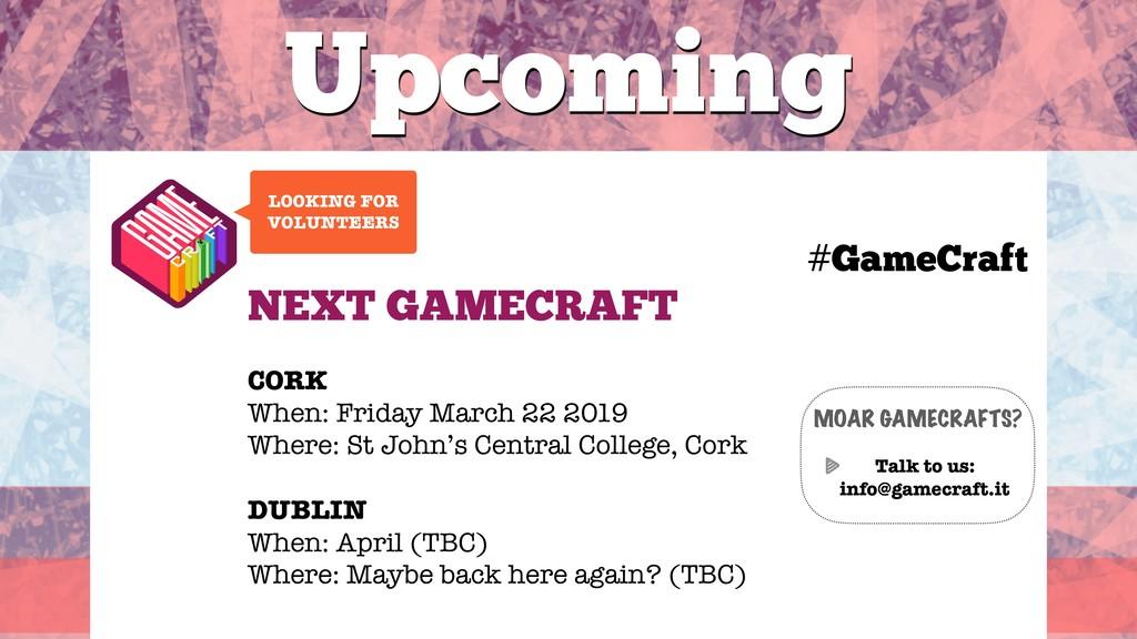 #GameCraft Upcoming NEXT GAMECRAFT CORK When: F...
