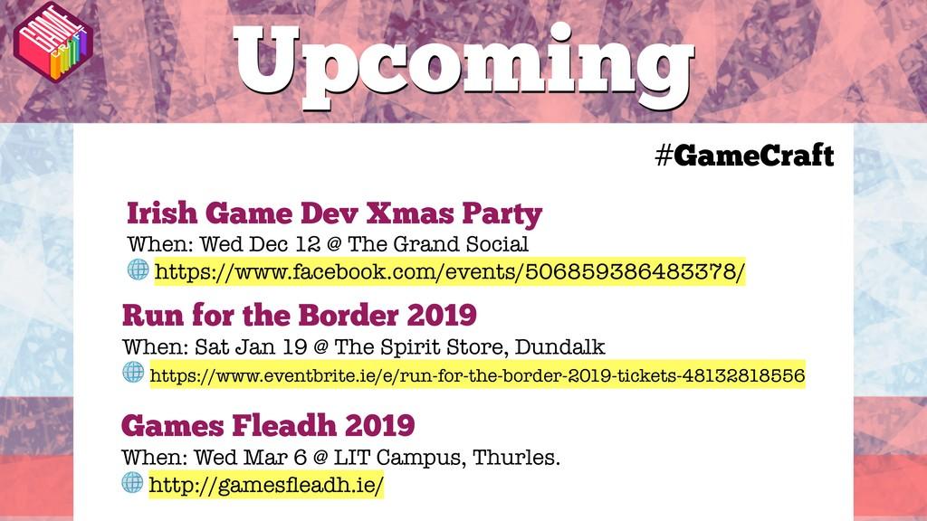 #GameCraft Irish Game Dev Xmas Party When: Wed ...