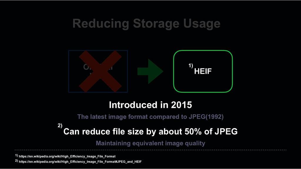 Reducing Storage Usage Original JPEG HEIF Intro...