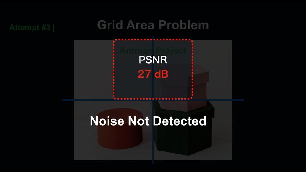 Grid Area Problem Attempt #3 | Noise Not Detect...
