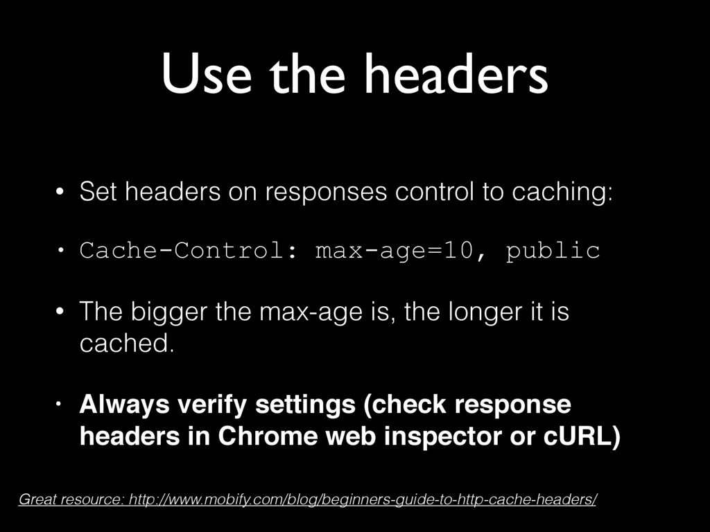 Use the headers • Set headers on responses cont...