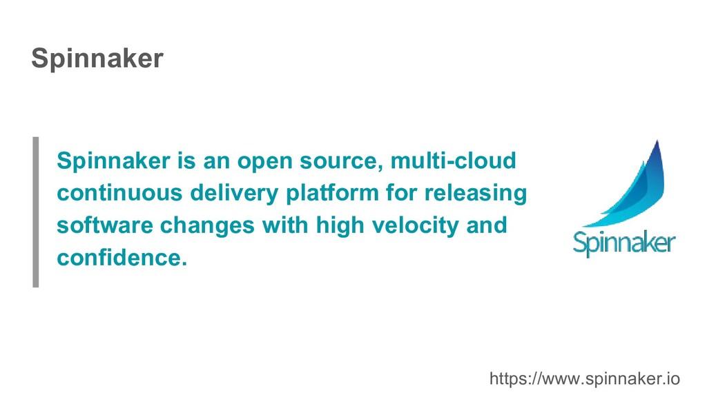 Spinnaker is an open source, multi-cloud contin...