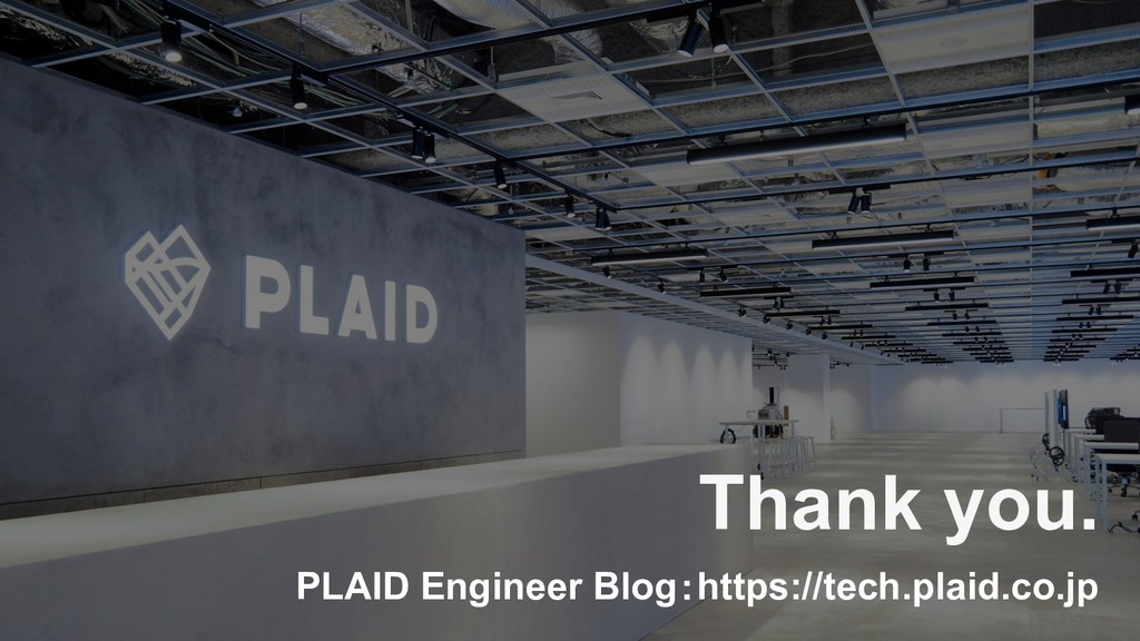We are hiring! Blog紹介とか宣伝。いい写真 Thank you. PLAID...