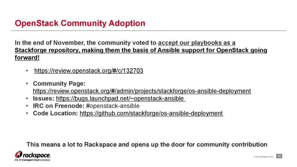 13 www.rackspace.com OpenStack Community Adopti...