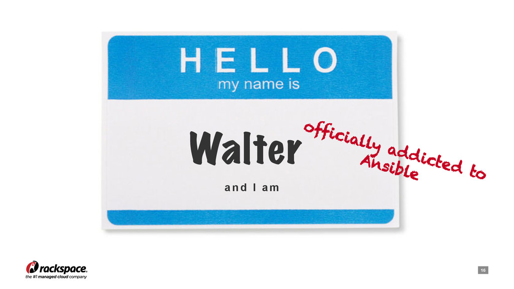 16 Walter officially addicted to Ansible a n d ...