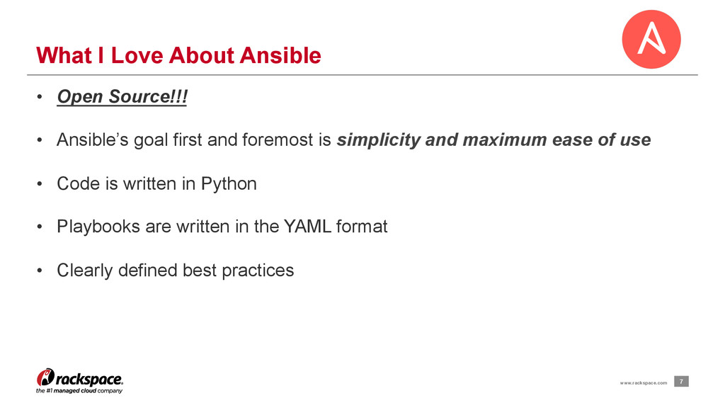 7 www.rackspace.com What I Love About Ansible •...