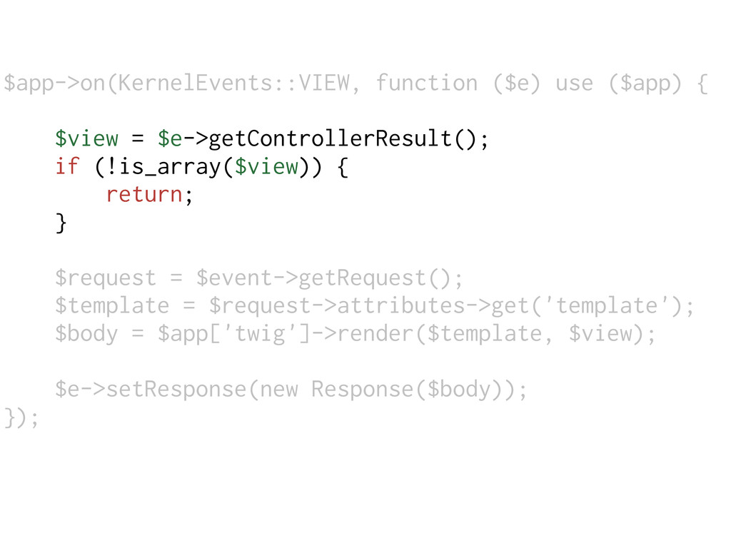 $app->on(KernelEvents::VIEW, function ($e) use ...