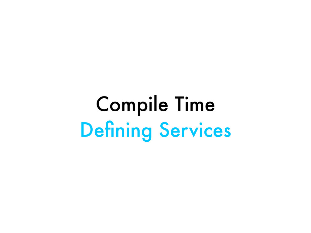 Compile Time Defining Services