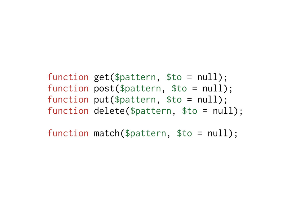 function get($pattern, $to = null); function po...