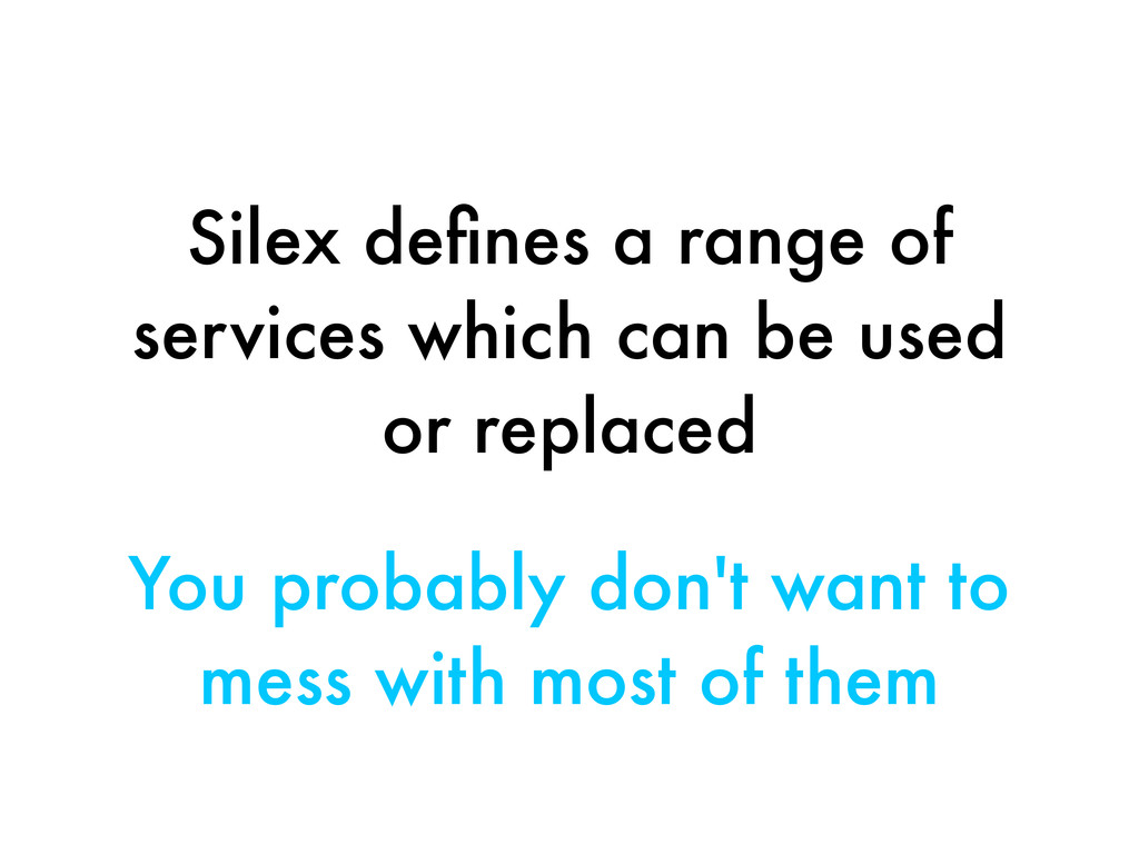 Silex defines a range of services which can be u...
