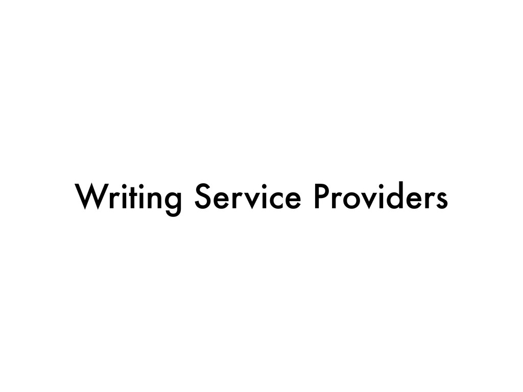 Writing Service Providers