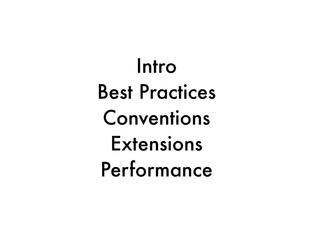 Intro Best Practices Conventions Extensions Per...