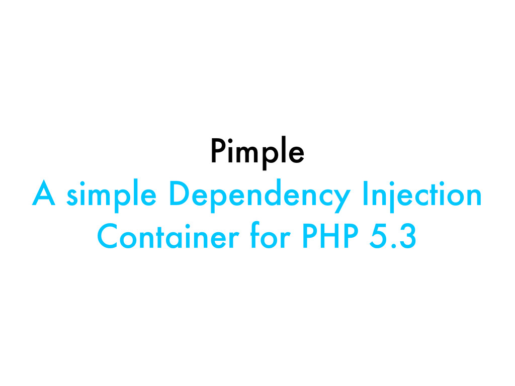 Pimple A simple Dependency Injection Container ...