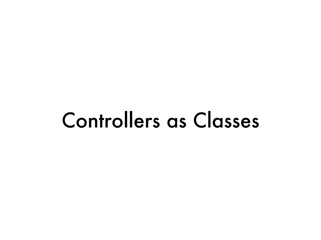 Controllers as Classes