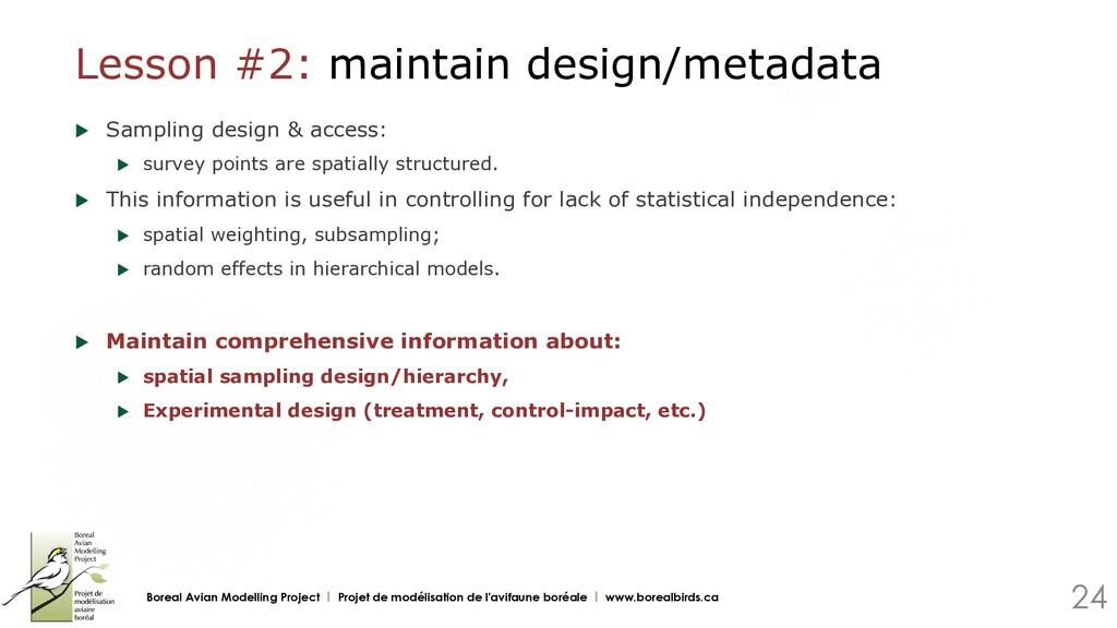 Lesson #2: maintain design/metadata u Sampling...