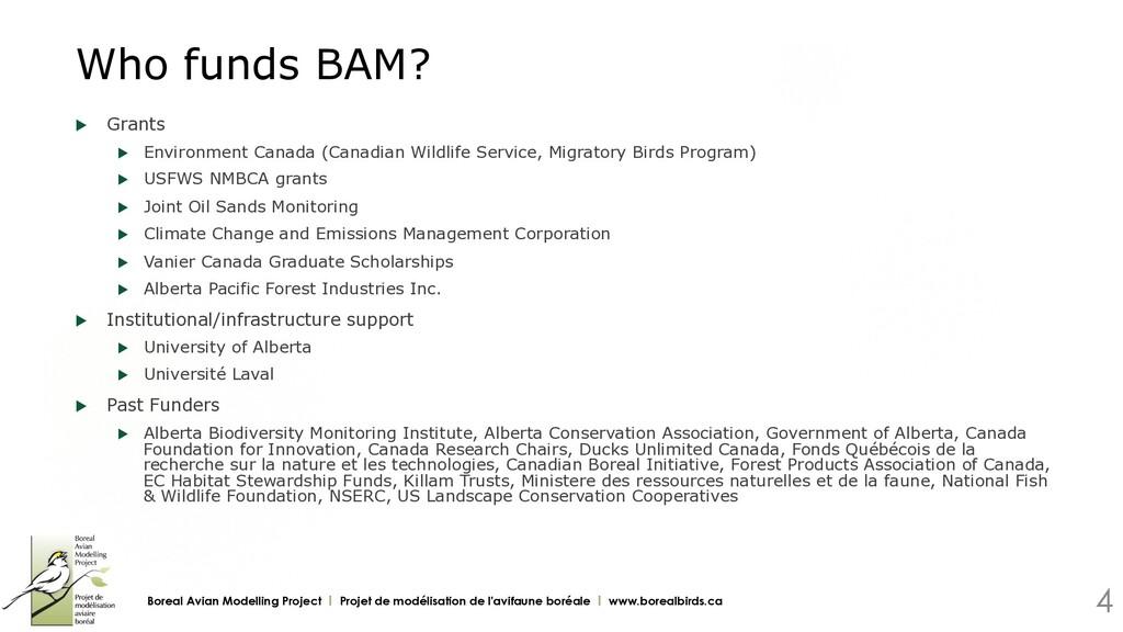 Who funds BAM? u Grants u Environment Canada ...