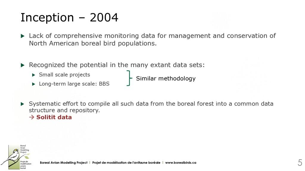 Inception – 2004 u Lack of comprehensive monit...