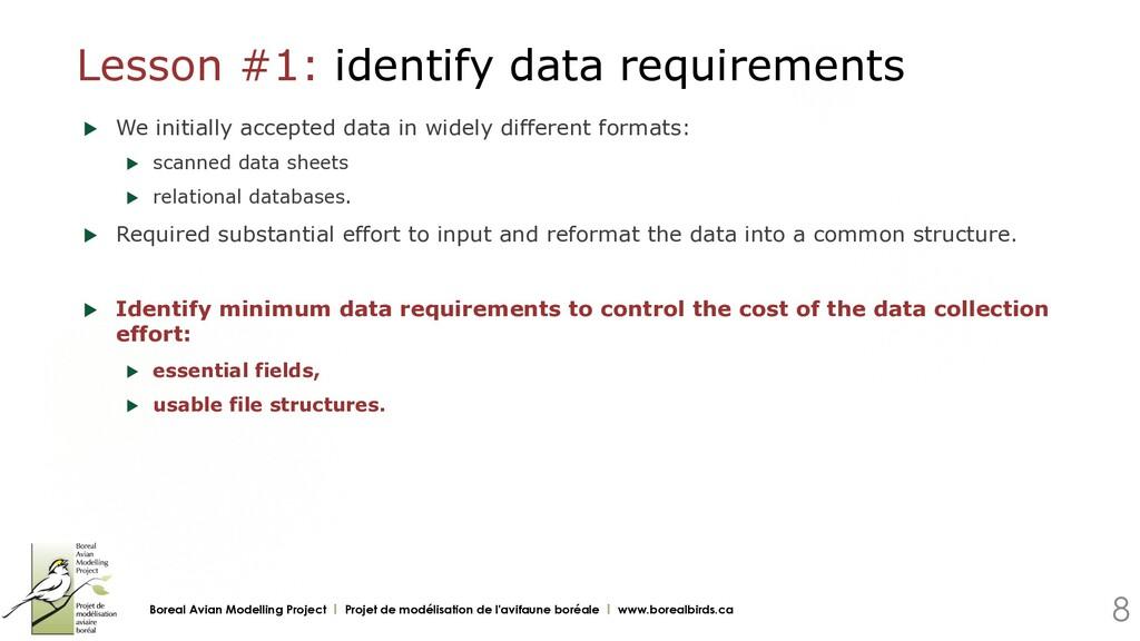 Lesson #1: identify data requirements u We ini...
