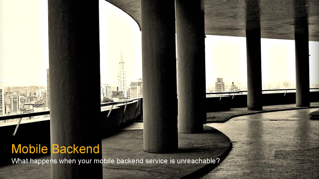 Mobile Backend What happens when your mobile ba...