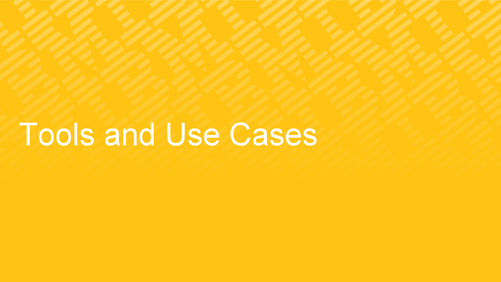 Tools and Use Cases