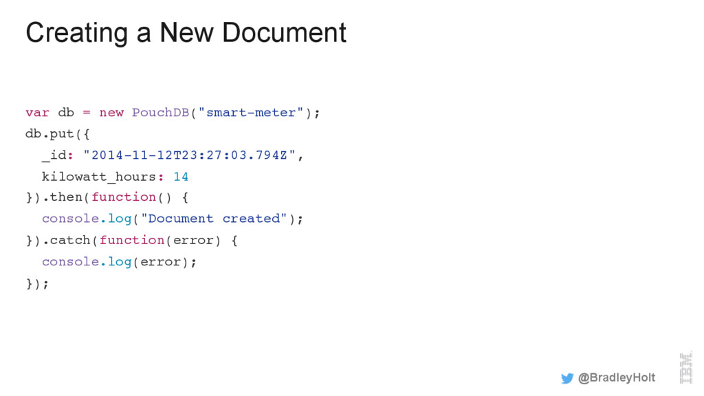 "Creating a New Document var db = new PouchDB(""s..."