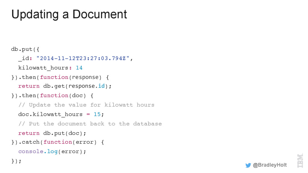 "Updating a Document db.put({ _id: ""2014-11-12T2..."