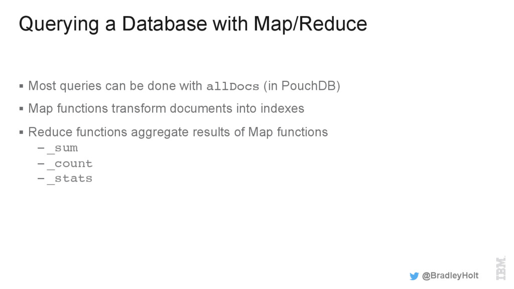 Querying a Database with Map/Reduce § Most que...