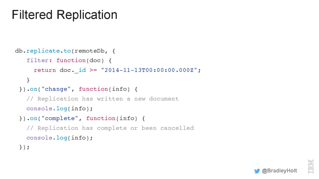 Filtered Replication db.replicate.to(remoteDb, ...