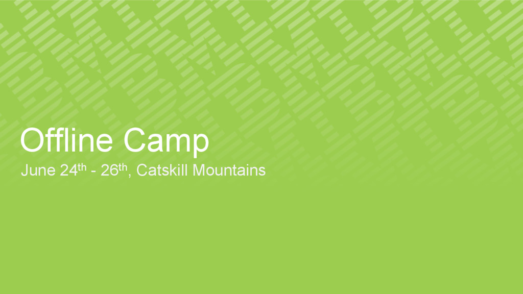 Offline Camp June 24th - 26th, Catskill Mountai...