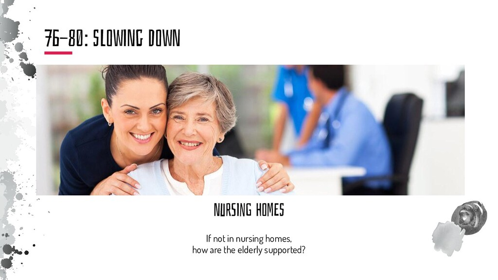 NurSInG hoMEs If not in nursing homes, how are ...