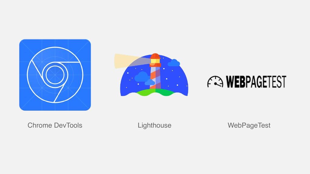Chrome DevTools Lighthouse WebPageTest