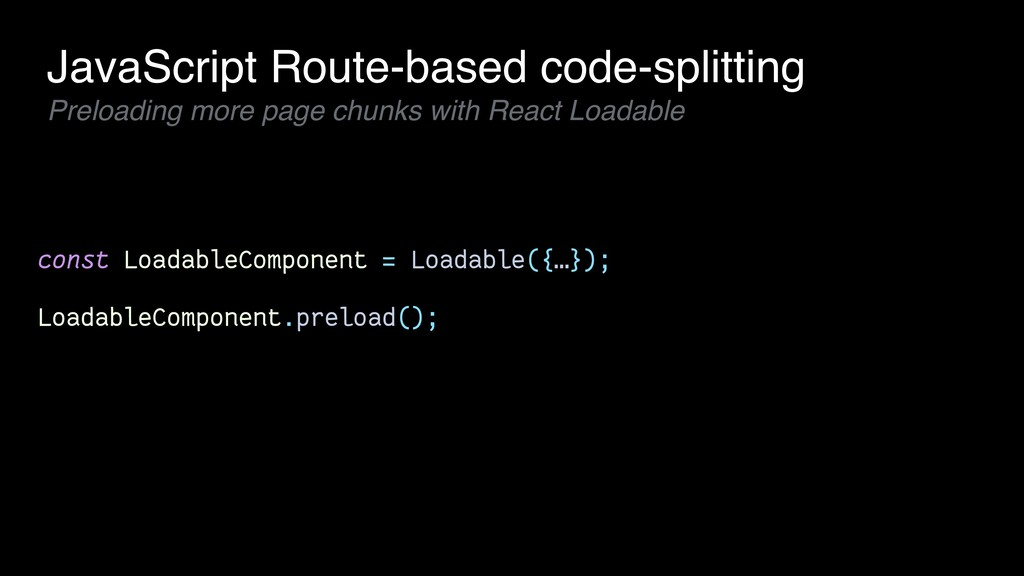 const LoadableComponent = Loadable({…}); Loadab...