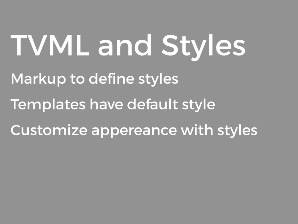 TVML and Styles Markup to define styles Template...