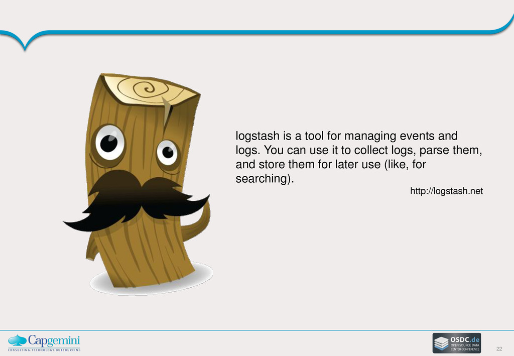 22 logstash is a tool for managing events and l...