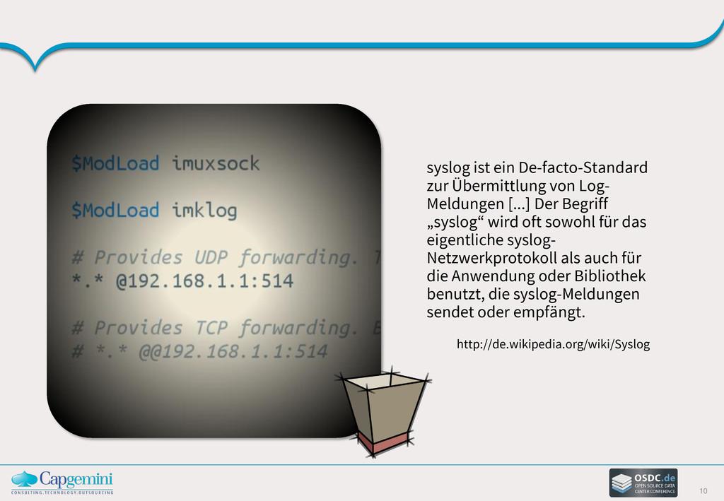 10 syslog ist ein De-facto-Standard zur Übermit...