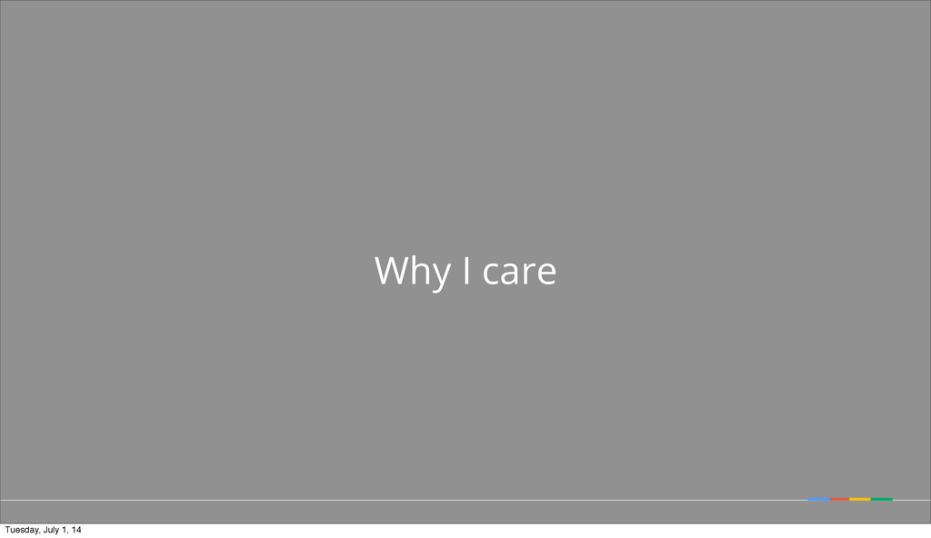 Why I care Tuesday, July 1, 14