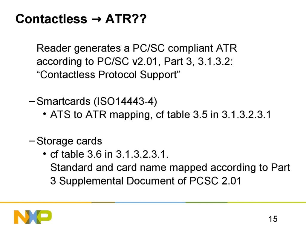 15 Contactless → ATR?? Reader generates a PC/SC...