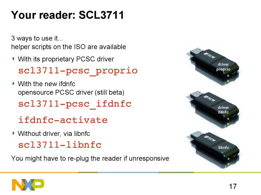 17 libnfc Your reader: SCL3711 3 ways to use it...