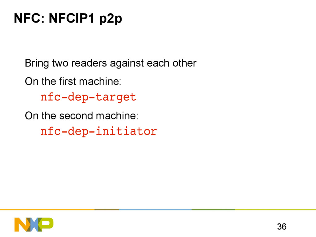 36 NFC: NFCIP1 p2p Bring two readers against ea...