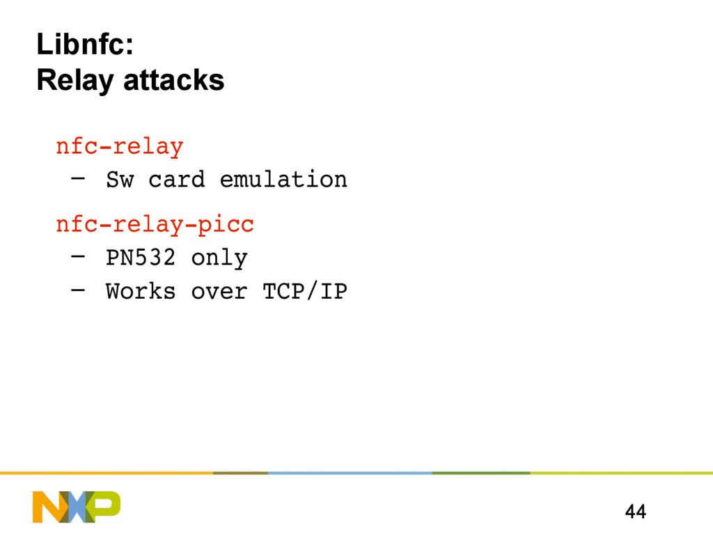 44 Libnfc: Relay attacks nfcrelay – Sw card em...