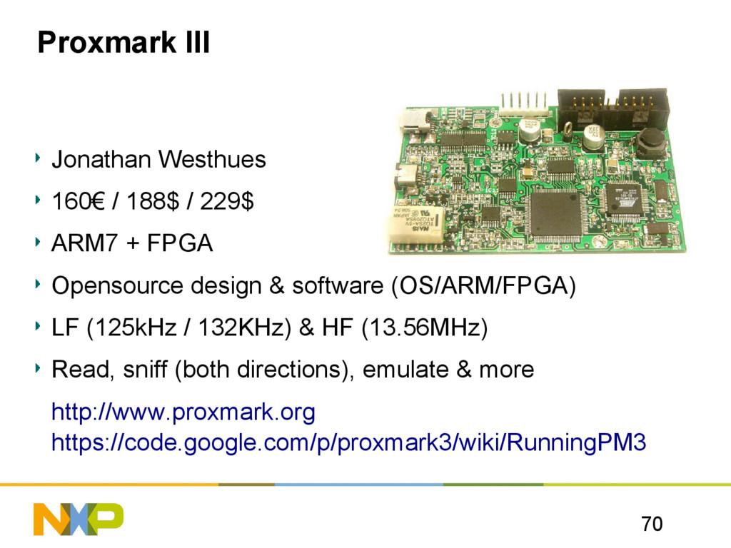 70 Proxmark III Jonathan Westhues 160€ / 188$ /...